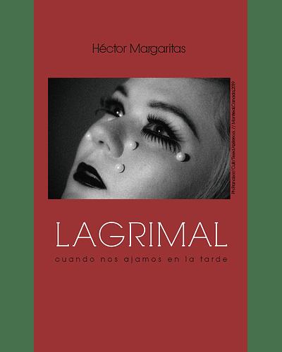 Lagrimal | Héctor Margaritas