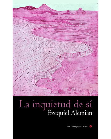 La inquietud de sí | Ezequiel Alemian