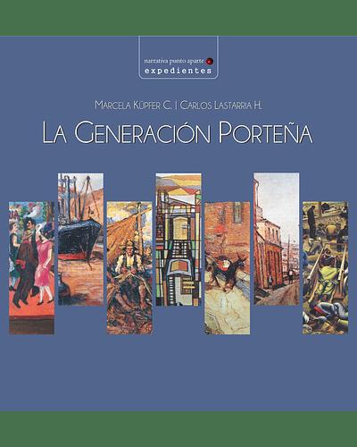 La Generación Porteña | Marcela Küpfer y Carlos Lastarria