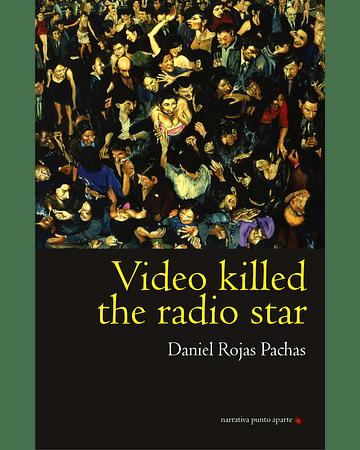 Video killed the radio star | Daniel Rojas Pachas