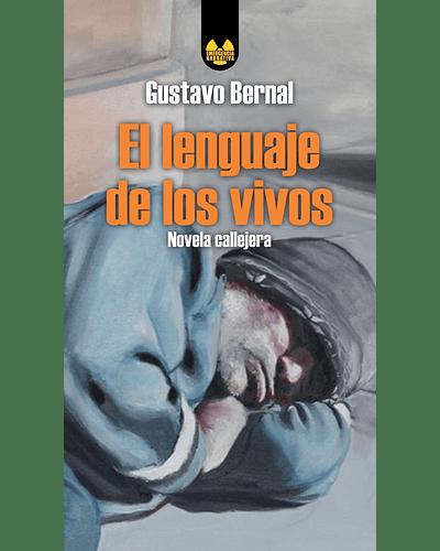El lenguaje de los vivos | Gustavo Bernal