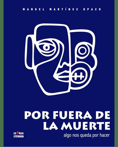 Por fuera de la muerte | Manuel Capitán Cianuro Martínez