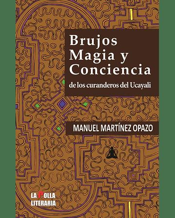 Brujos, Magia y Conciencia | Manuel Capitán Cianuro Martínez