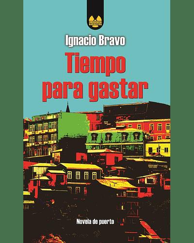 Tiempo para gastar | Ignacio Bravo