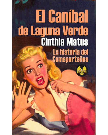 El caníbal de Laguna Verde | Cinthia Matus