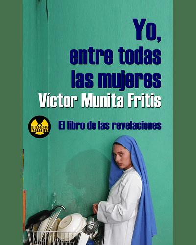 Yo, entre todas las mujeres | Víctor Munita Fritis