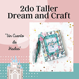 "2do Taller Dream and Craft ""Un Cuento de Hadas"""