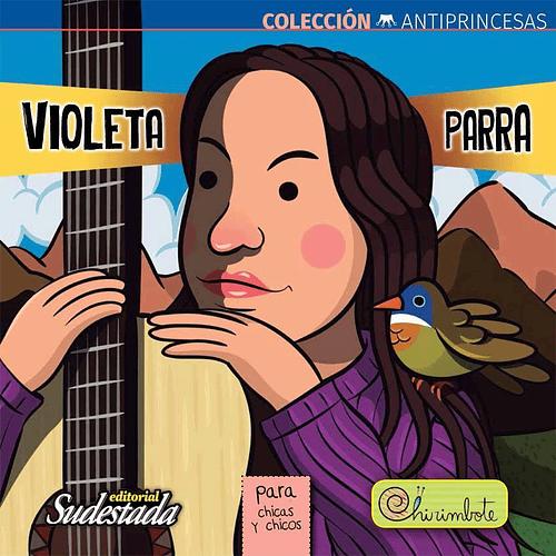 Chirimbote - Coleccion Antiprincesas - Violeta Parra