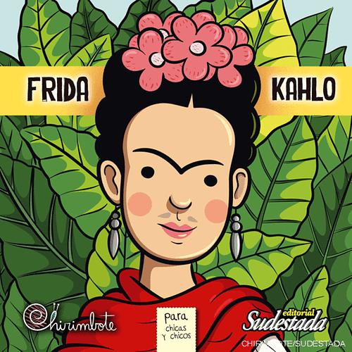 Chirimbote - Coleccion Antiprincesas - Frida Kahlo