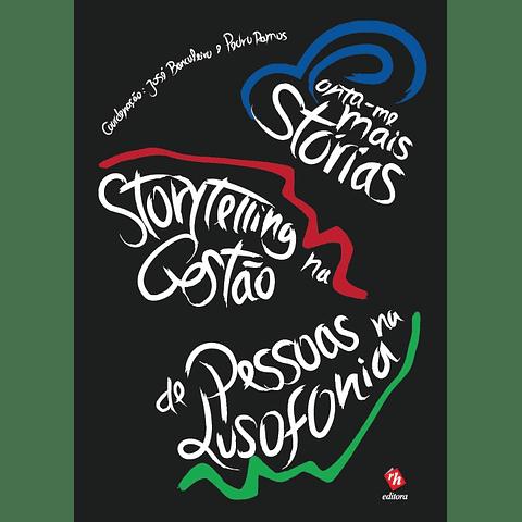 Conta-me (Mais) Estórias – Storytelling na Gestão de Pessoas na Lusofonia