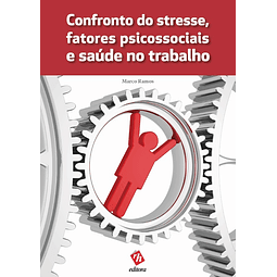 Confronto do Stresse, Fatores Psicossociais e Saúde no Trabalho