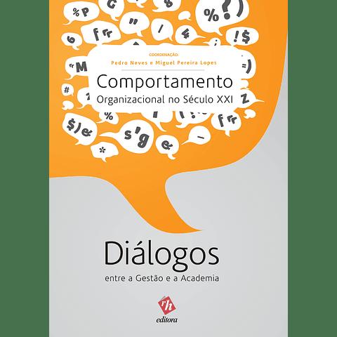 Comportamento Organizacional no Século XXI: Diálogos entre a Gestão e a Academia