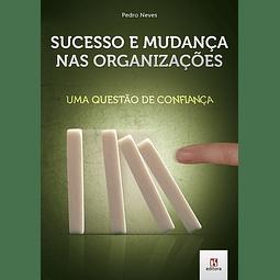 Sucesso e Mudança nas Organizações: Uma Questão de Confiança