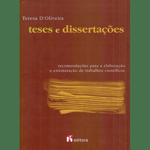 Teses e Dissertações - Recomendações para a Elaboração e Estruturação de Trabalhos Científicos (2.ª edição)
