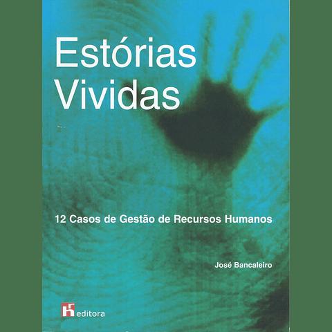 Estórias Vividas - 12 Casos de Gestão de Recursos Humanos