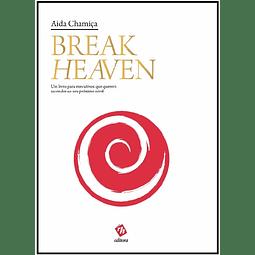 Break Heaven – Um Livro para Executivos que Querem Ascender ao Seu Próximo Nível
