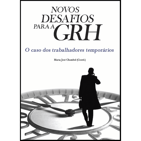 Novos Desafios para a GRH: O Caso dos Trabalhadores Temporários