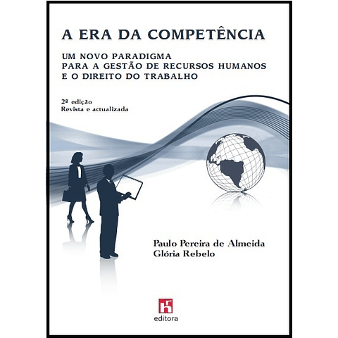 A Era da Competência - Um novo paradigma para a Gestão de Recursos Humanos e o Direito do Trabalhador