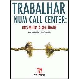 Trabalhar num Call Center: Dos Mitos à Realidade