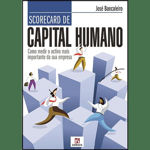 Scorecard de Capital Humano - Como Medir o Activo Mais Importante da sua Empresa