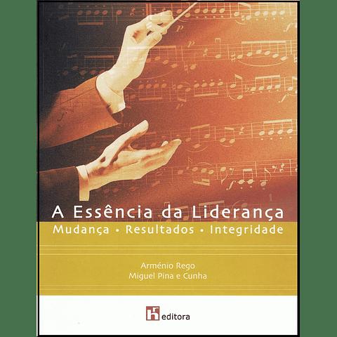 A Essência da Liderança - Mudança x Resultados x Integridade (3.ª edição)