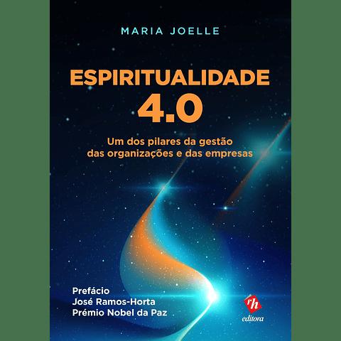 Espiritualidade 4.0 - Um dos Pilares da Gestão das Organizações e das Empresas