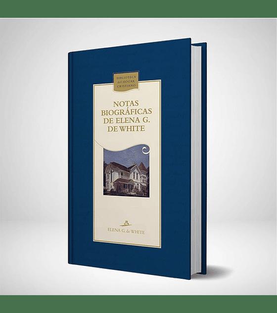 Notas biograficas de Elena G. de White - Nueva edicion azul