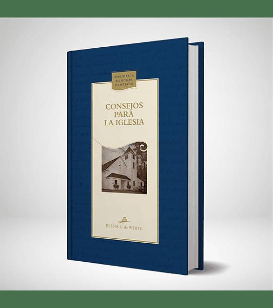 Consejos para la iglesia - Nueva edicion azul