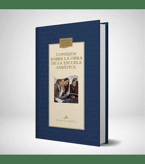 Consejos sobre la obra de la Escuela Sabatica - Nueva edicion azul