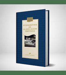 Fundamentos de la educacion cristiana - Nueva edicion Azul