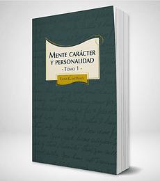 Mente, caracter y personalidad - Tomo 1
