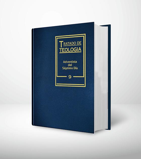 Tratado de teología (compendio Adventista) tomo 9