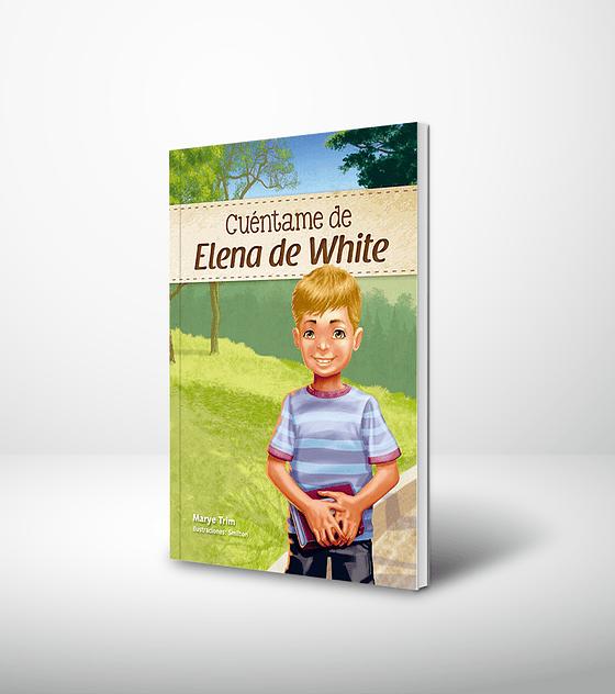 Cuentame de Elena de White - Ilustrado