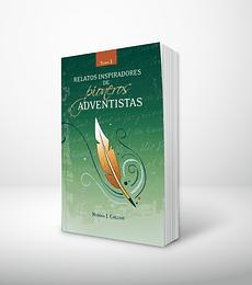 Relatos inspiradores de pioneros adventistas - Tomo 1
