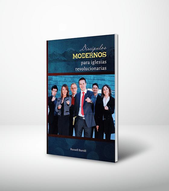 Discipulos modernos para iglesias revolucionarias - 2da edición