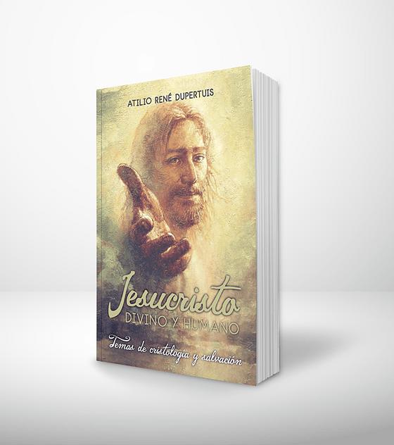 Jesucristo: Divino y humano