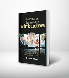 Nuestras flaquezas y virtudes