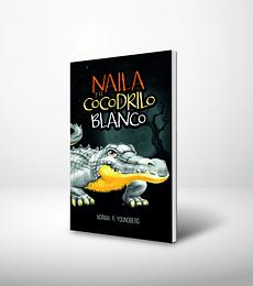 Naila y el cocodrilo blanco - Reedicion