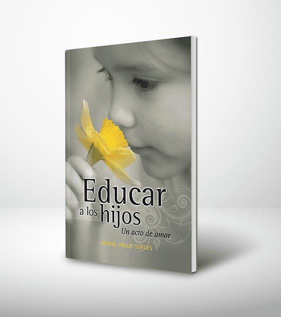 Educar a los hijos. Un acto de amor