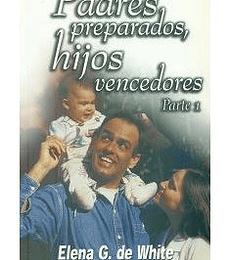 Padres preparados, hijos vencedores parte-1