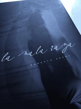 La Mala Raza | Roberto Bruna