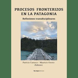 Procesos Fronterizos en la Patagonia. Reflexiones transdisciplinares