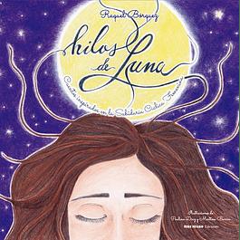 Hilos de luna: Cuentos inspirados en la Sabiduría Cíclica Femenina