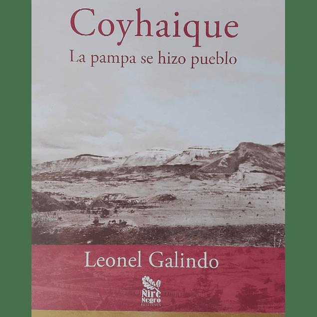 Coyhaique. La Pampa se hizo pueblo