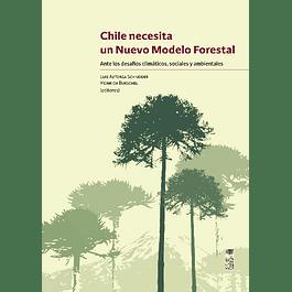 Chile necesita un Nuevo Modelo Forestal. Ante los desafíos climáticos, sociales y ambientales
