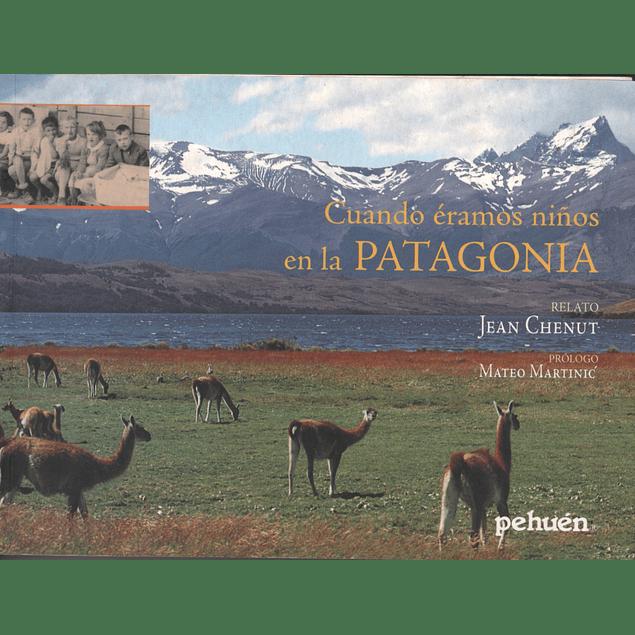 Cuando éramos niños en la Patagonia
