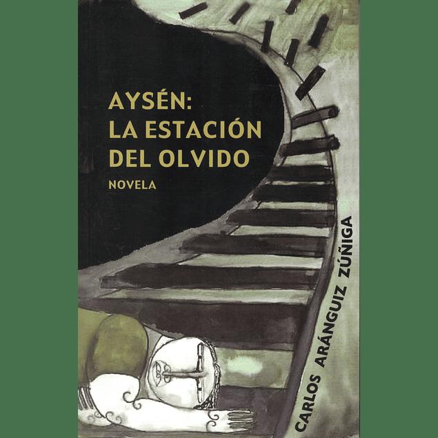 Aysén: La estación del olvido 3ª Edición