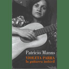 Violeta Parra, la guitarra indócil