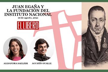 Juan Egaña y la fundación del Instituto Nacional