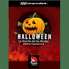 100 COSAS QUE NO SABÍAS DE… HALLOWEEN. LA NOCHE DE LAS BRUJAS